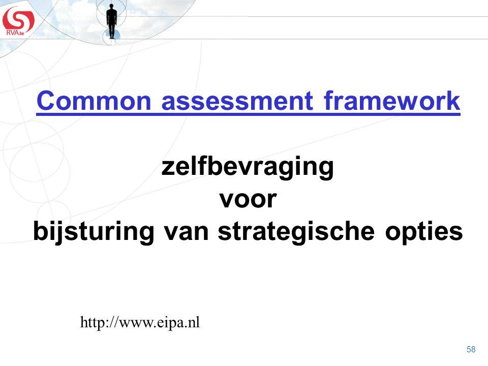 Common assessment framework zelfbevraging voor bijsturing van strategische opties