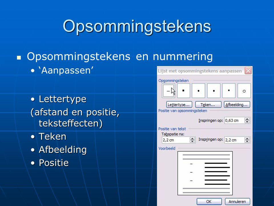 Opsommingstekens Opsommingstekens en nummering 'Aanpassen' Lettertype