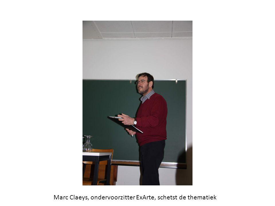 Marc Claeys, ondervoorzitter ExArte, schetst de thematiek