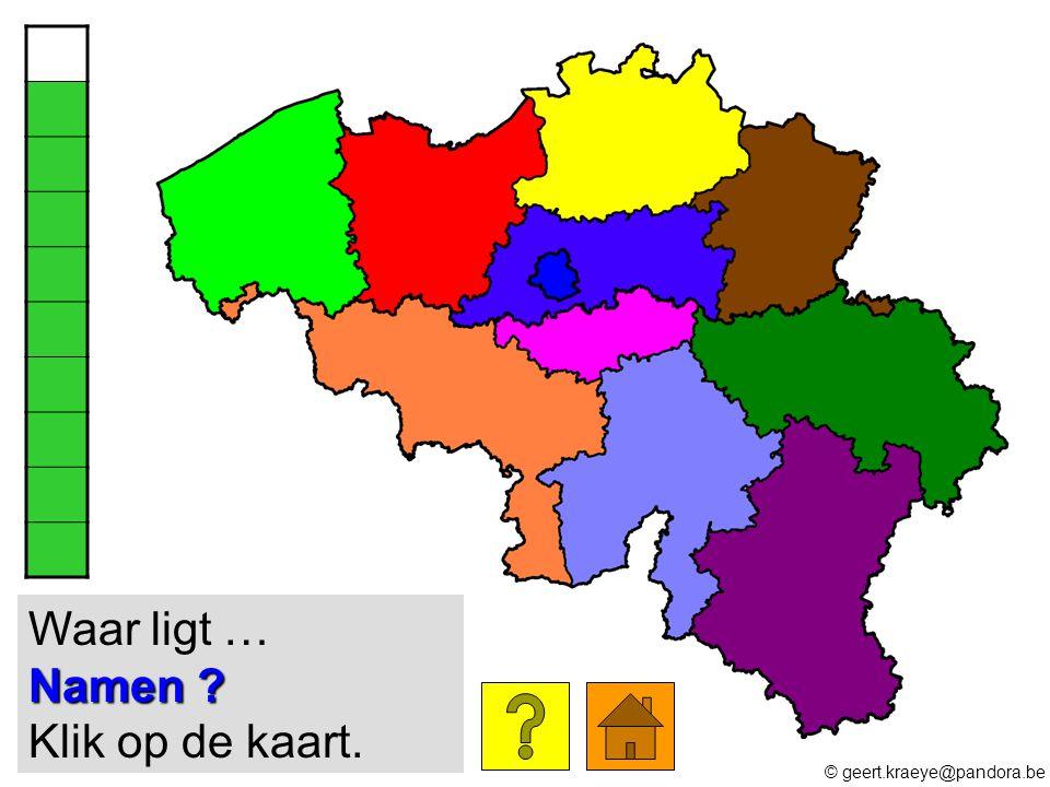 Waar ligt … Namen Klik op de kaart.