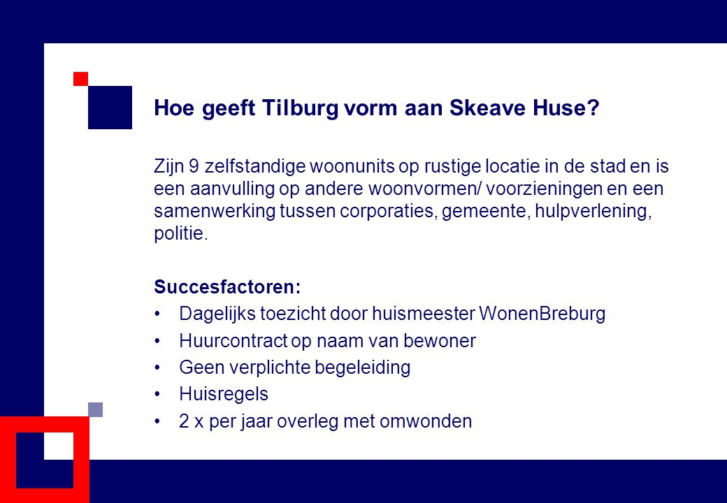 Hoe geeft Tilburg vorm aan Skeave Huse