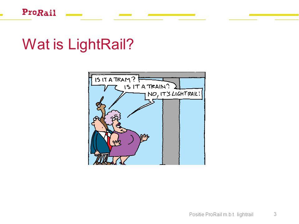 Wat is LightRail Positie ProRail m.b.t. lightrail