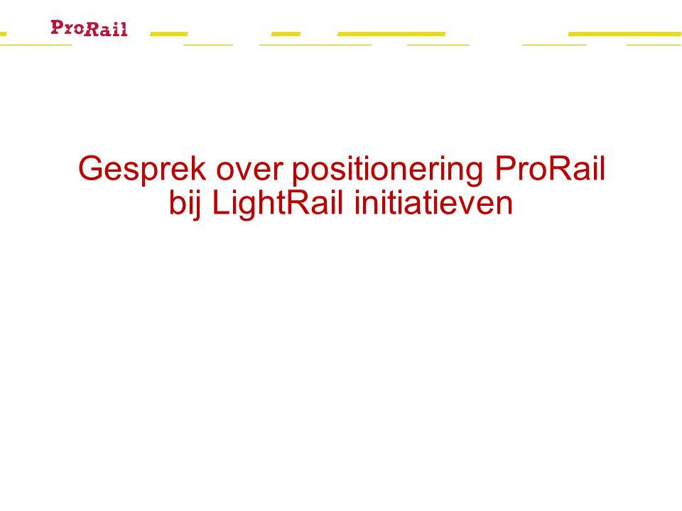 Gesprek over positionering ProRail bij LightRail initiatieven