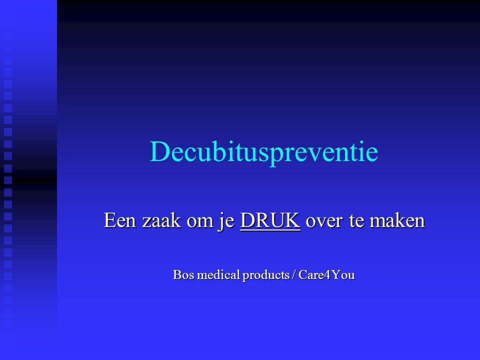 Een zaak om je DRUK over te maken Bos medical products / Care4You