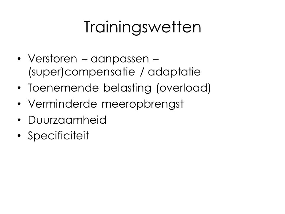 Trainingswetten Verstoren – aanpassen – (super)compensatie / adaptatie