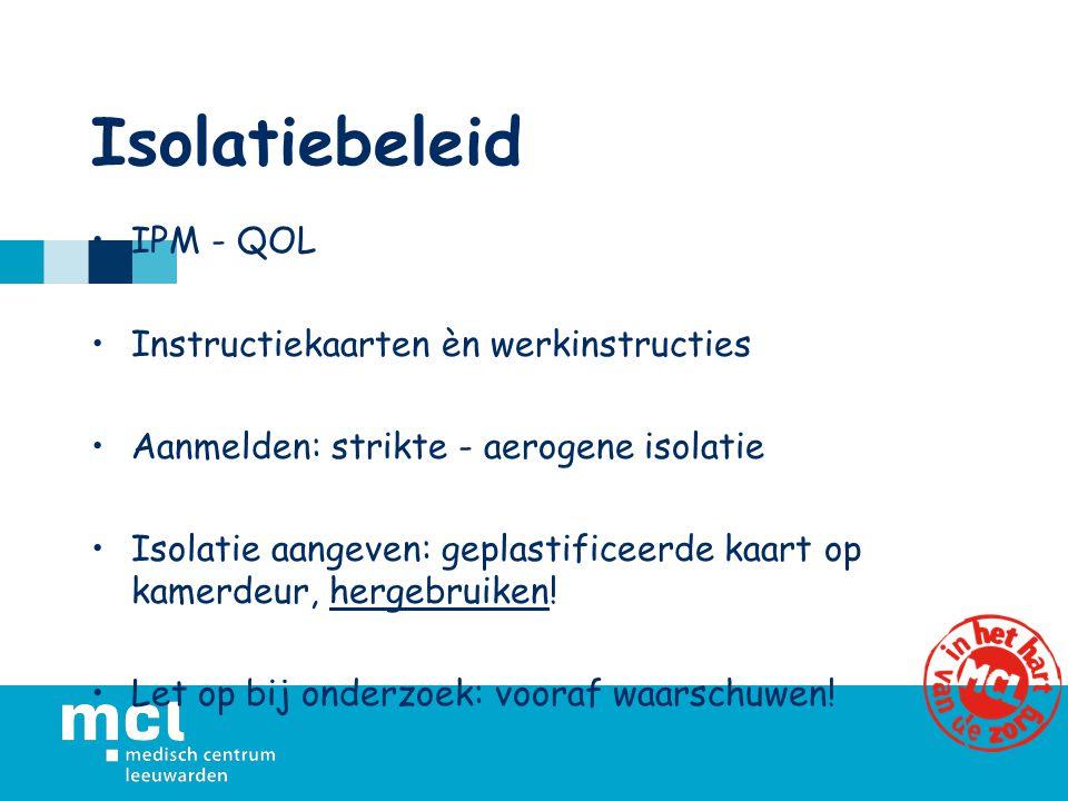Isolatiebeleid IPM - QOL Instructiekaarten èn werkinstructies
