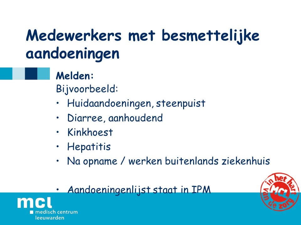 Medewerkers met besmettelijke aandoeningen Melden: