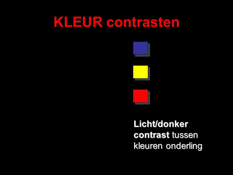 KLEUR contrasten Licht/donker contrast tussen kleuren onderling