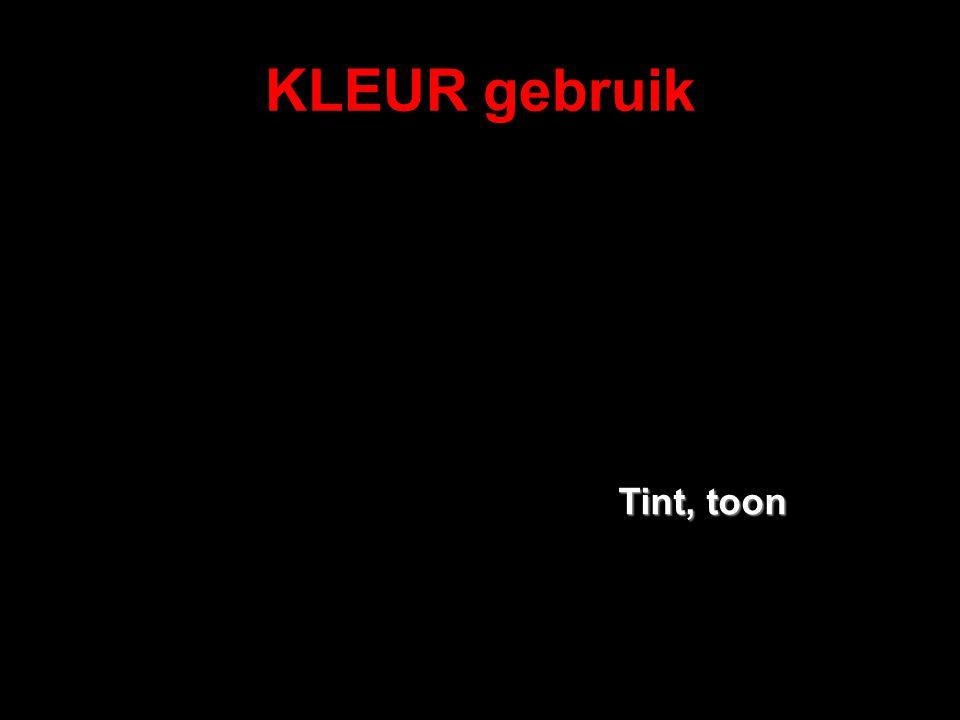 KLEUR gebruik Tint, toon
