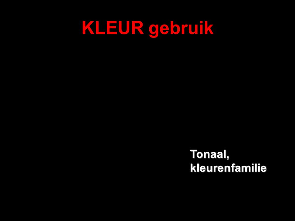 KLEUR gebruik Tonaal, kleurenfamilie