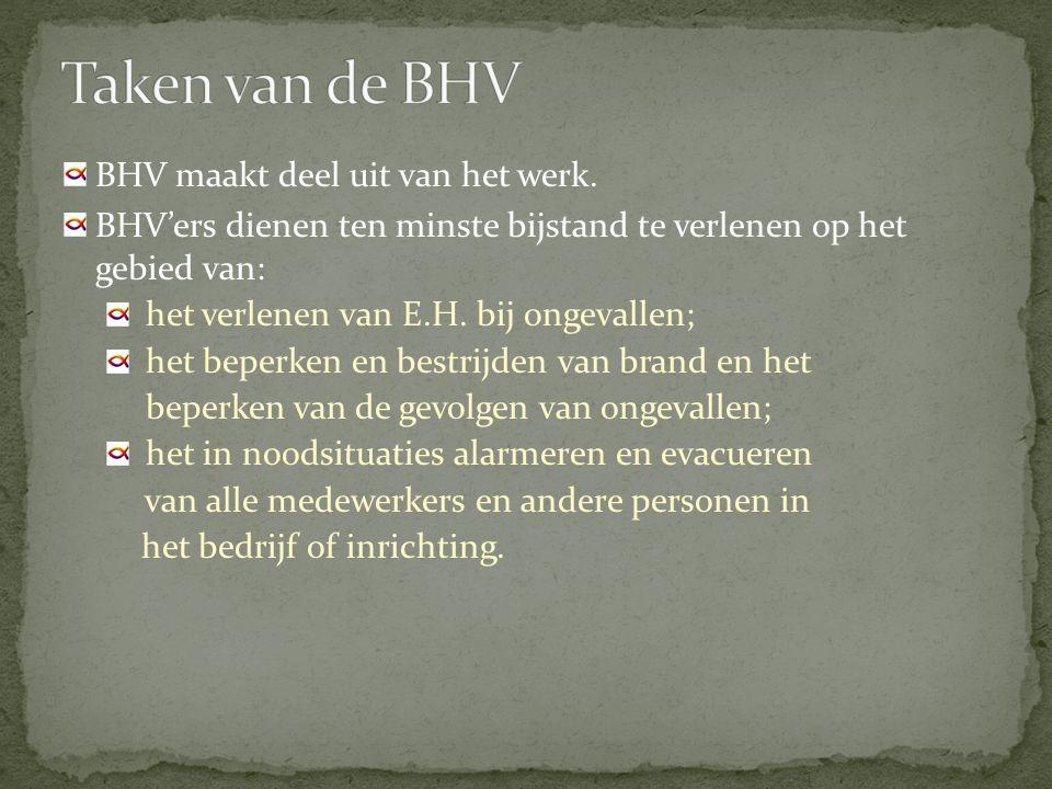 Taken van de BHV BHV maakt deel uit van het werk.