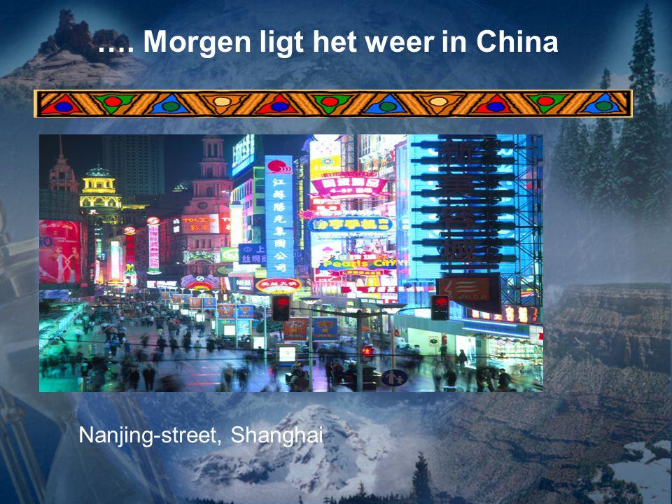 …. Morgen ligt het weer in China