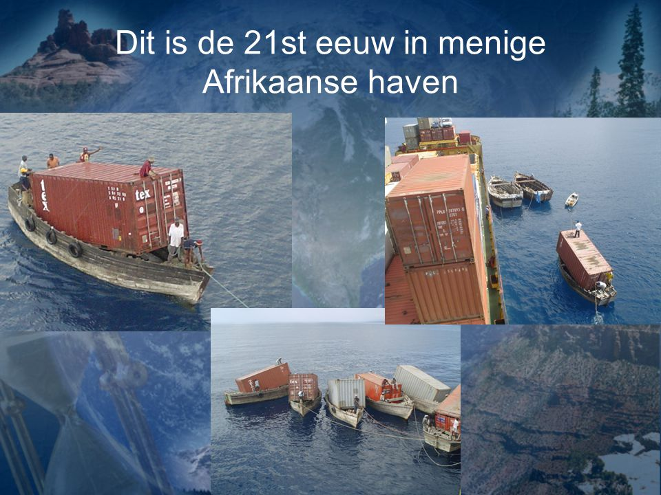 Dit is de 21st eeuw in menige Afrikaanse haven