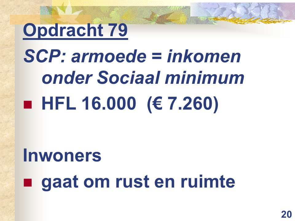 Opdracht 79 SCP: armoede = inkomen onder Sociaal minimum.