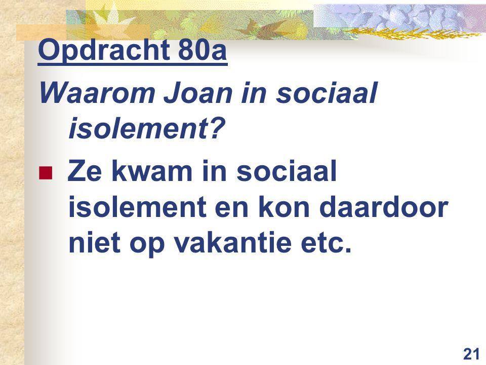 Opdracht 80a Waarom Joan in sociaal isolement.