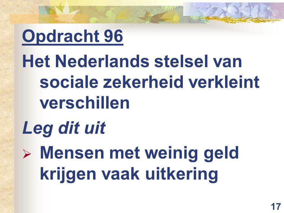 Opdracht 96 Het Nederlands stelsel van sociale zekerheid verkleint verschillen.
