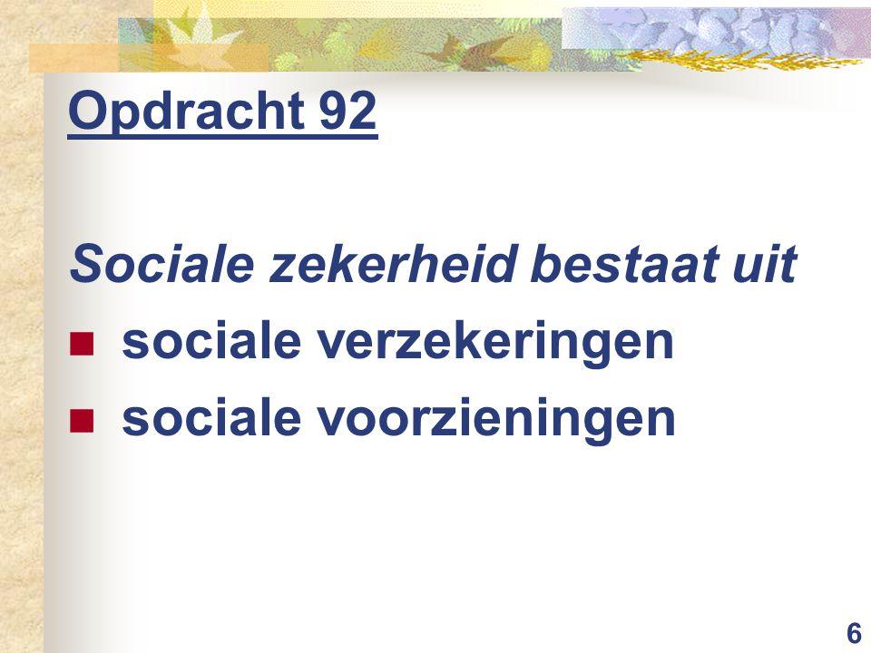 Opdracht 92 Sociale zekerheid bestaat uit sociale verzekeringen sociale voorzieningen