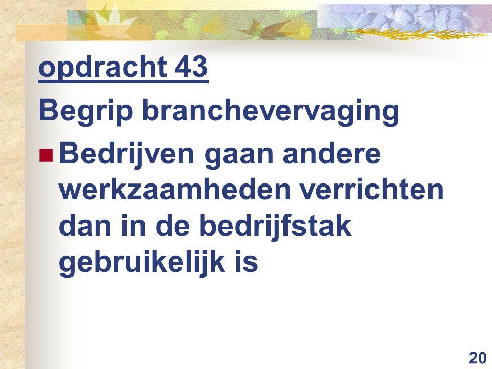 opdracht 43 Begrip branchevervaging.