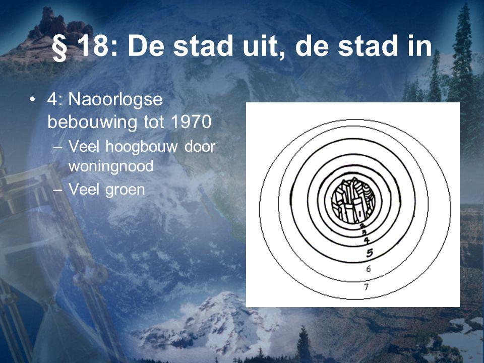 § 18: De stad uit, de stad in 4: Naoorlogse bebouwing tot 1970
