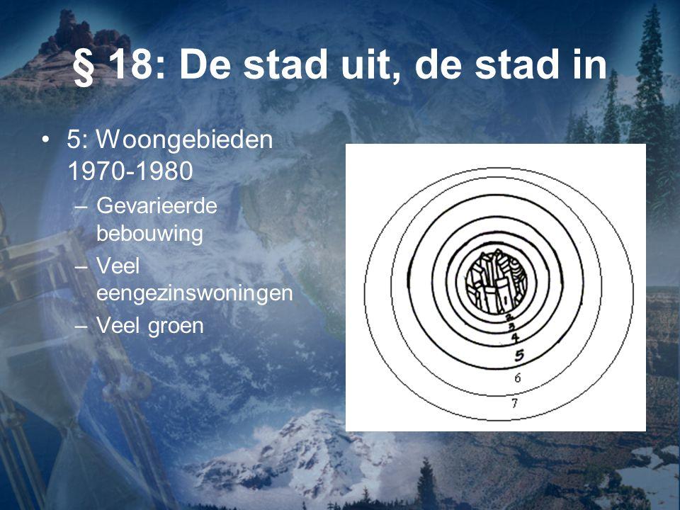 § 18: De stad uit, de stad in 5: Woongebieden 1970-1980