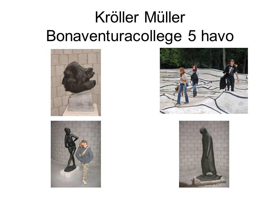 Kröller Müller Bonaventuracollege 5 havo