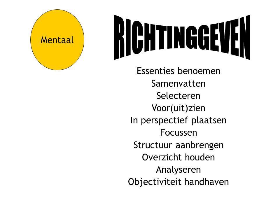 RICHTINGGEVEN Mentaal Essenties benoemen Samenvatten Selecteren