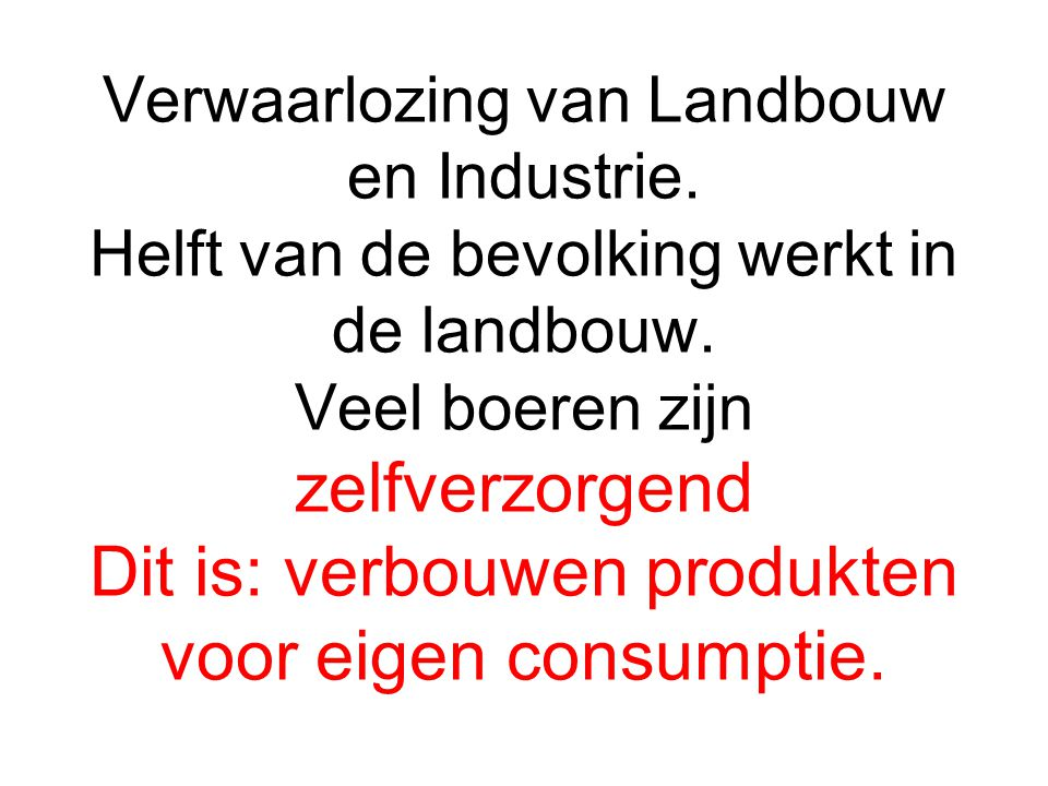Verwaarlozing van Landbouw en Industrie