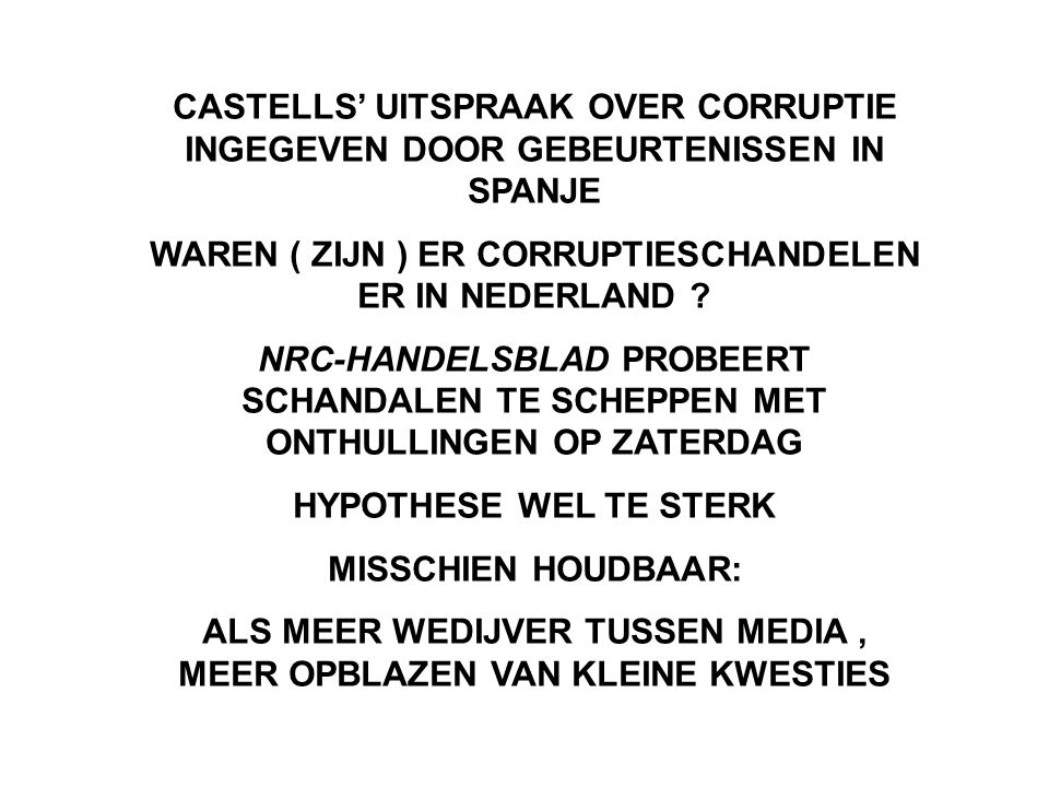 WAREN ( ZIJN ) ER CORRUPTIESCHANDELEN ER IN NEDERLAND