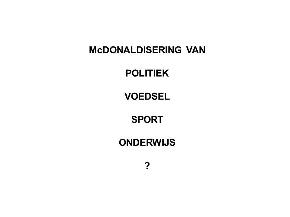 McDONALDISERING VAN POLITIEK VOEDSEL SPORT ONDERWIJS