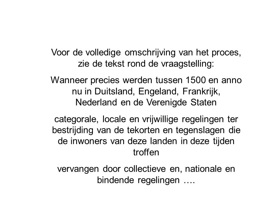 vervangen door collectieve en, nationale en bindende regelingen ….