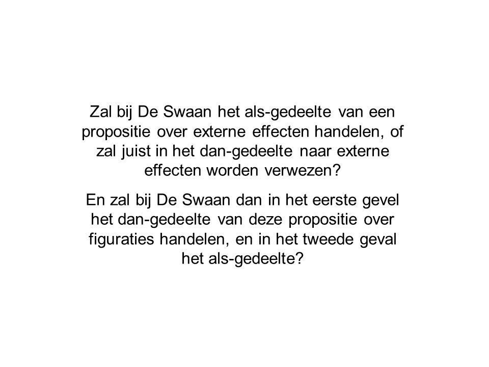 Zal bij De Swaan het als-gedeelte van een propositie over externe effecten handelen, of zal juist in het dan-gedeelte naar externe effecten worden verwezen