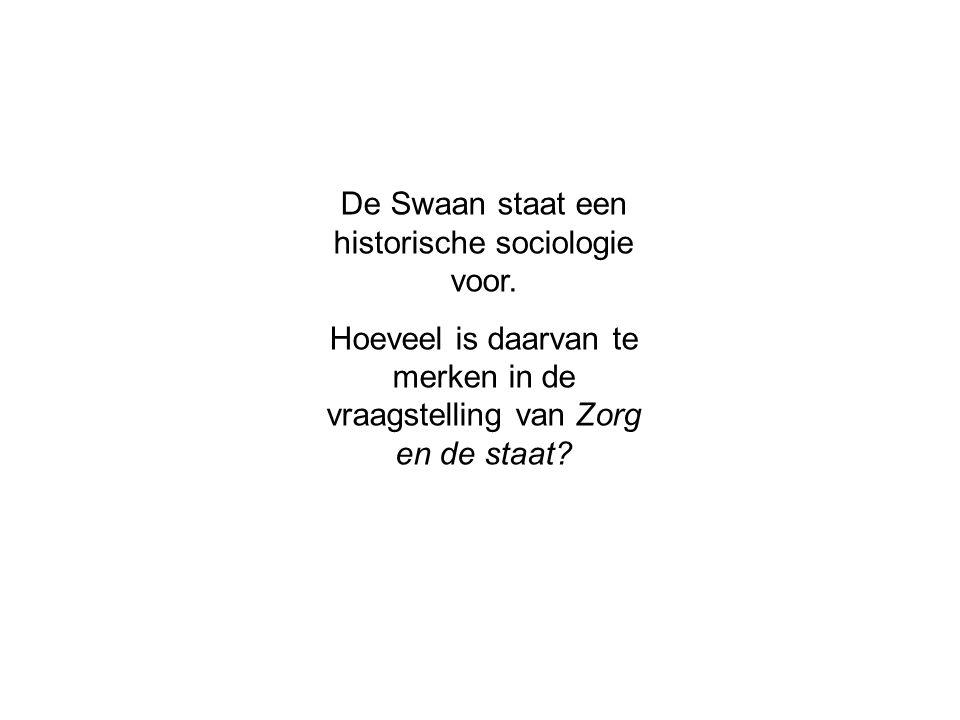De Swaan staat een historische sociologie voor.