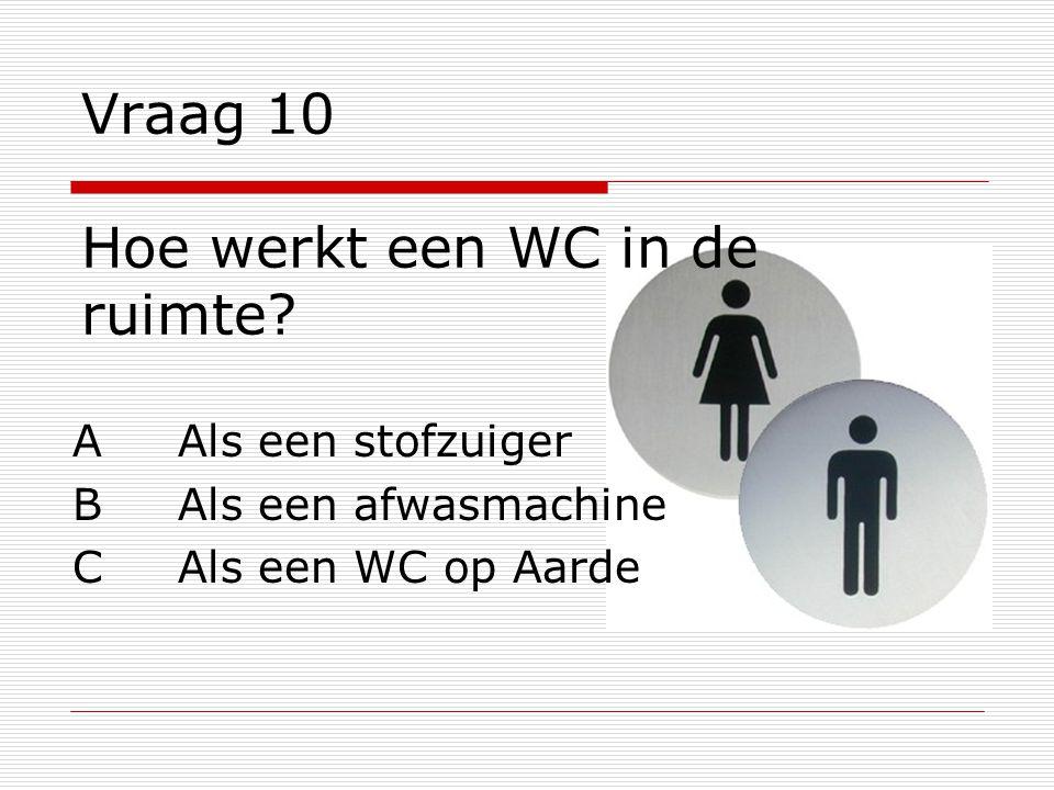 Vraag 10 Hoe werkt een WC in de ruimte