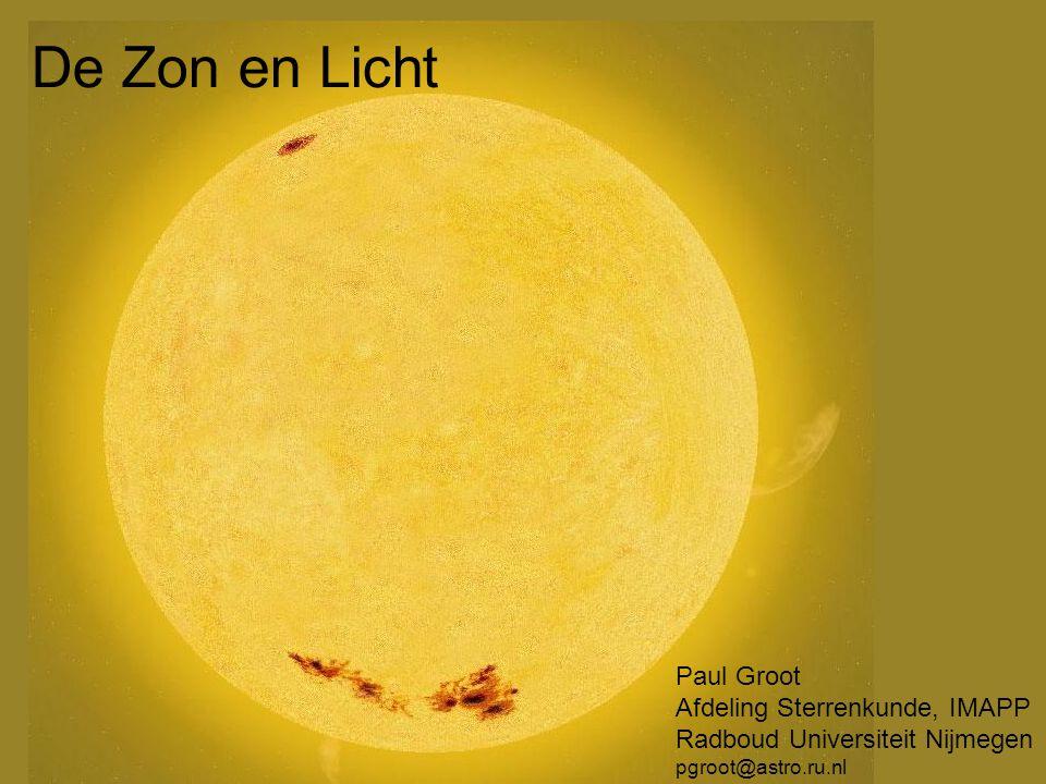 De Zon en Licht Paul Groot Afdeling Sterrenkunde, IMAPP
