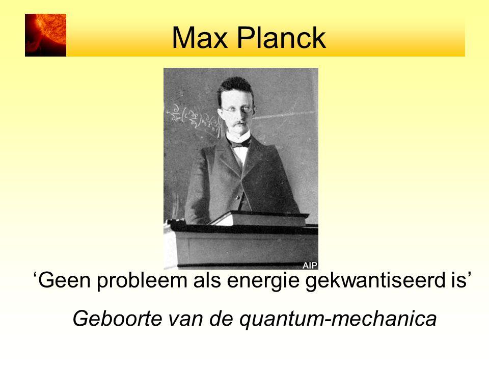 Max Planck 'Geen probleem als energie gekwantiseerd is'