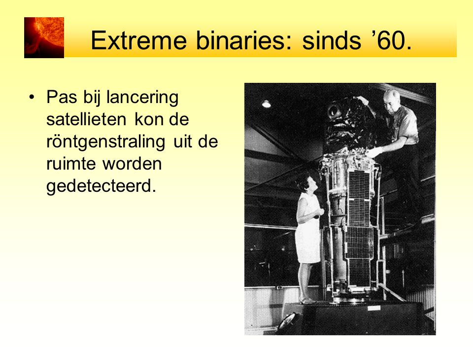 Extreme binaries: sinds '60.