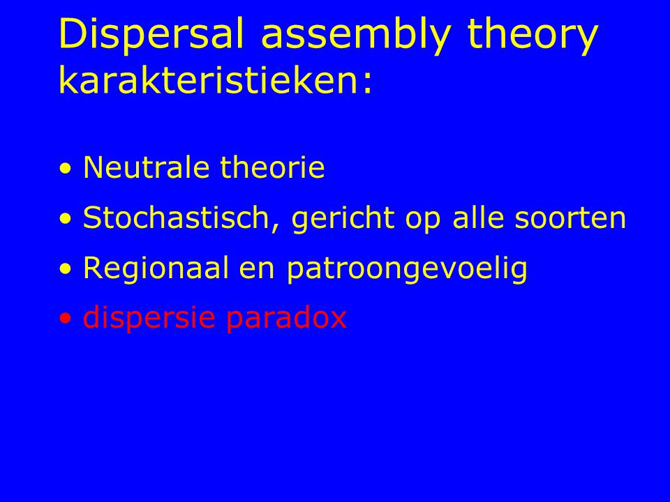 Dispersal assembly theory karakteristieken: