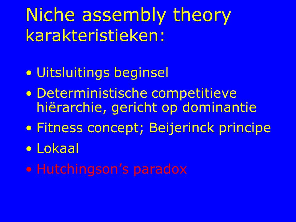 Niche assembly theory karakteristieken: