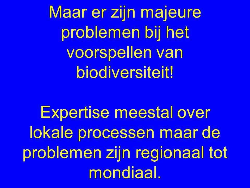 Maar er zijn majeure problemen bij het voorspellen van biodiversiteit