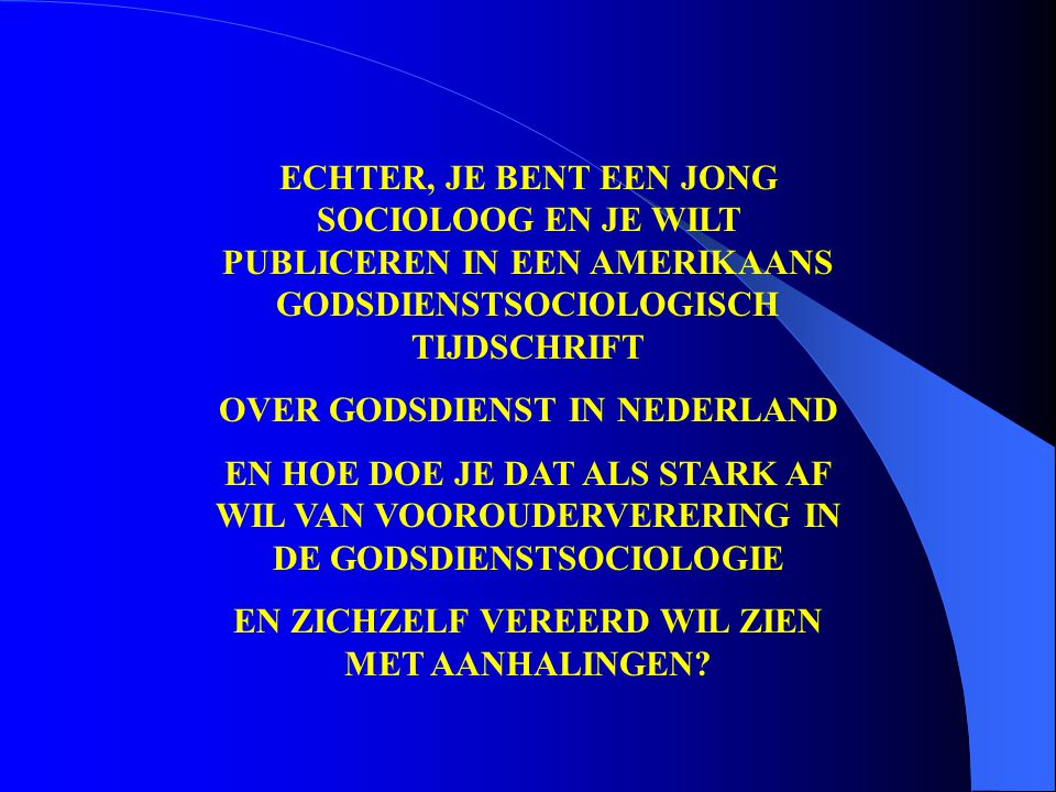 OVER GODSDIENST IN NEDERLAND