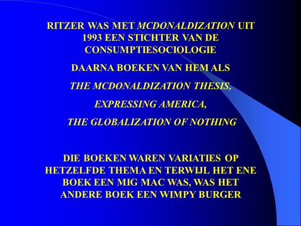 DAARNA BOEKEN VAN HEM ALS THE MCDONALDIZATION THESIS,