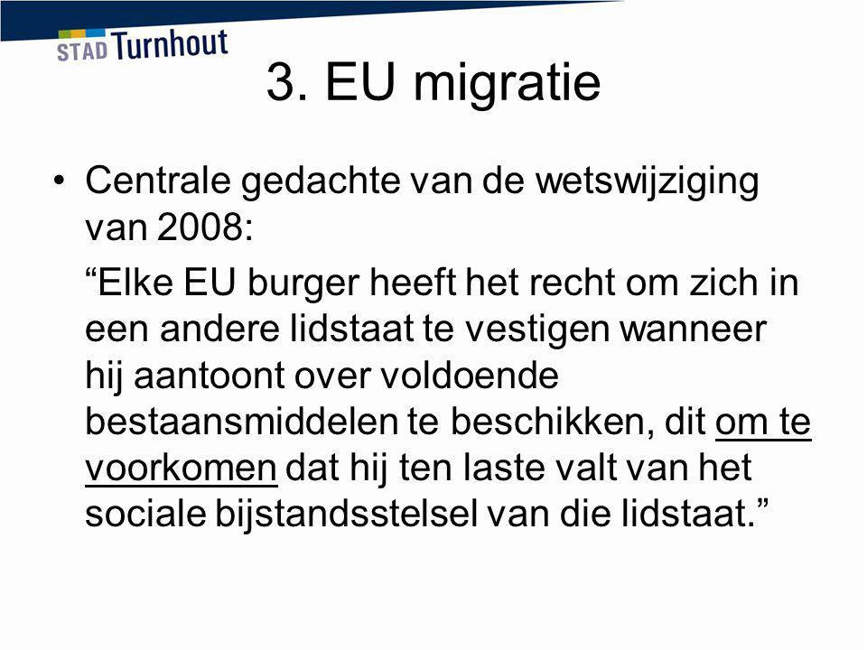 3. EU migratie Centrale gedachte van de wetswijziging van 2008: