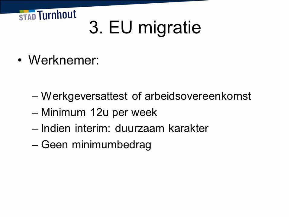 3. EU migratie Werknemer: Werkgeversattest of arbeidsovereenkomst