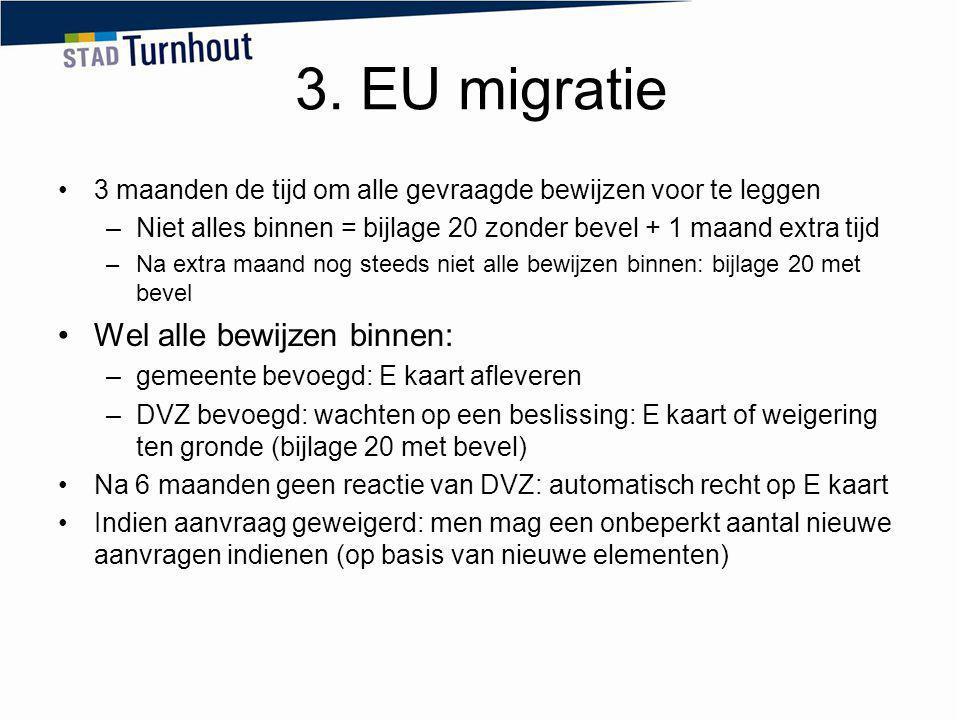 3. EU migratie Wel alle bewijzen binnen: