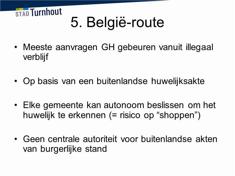 5. België-route Meeste aanvragen GH gebeuren vanuit illegaal verblijf