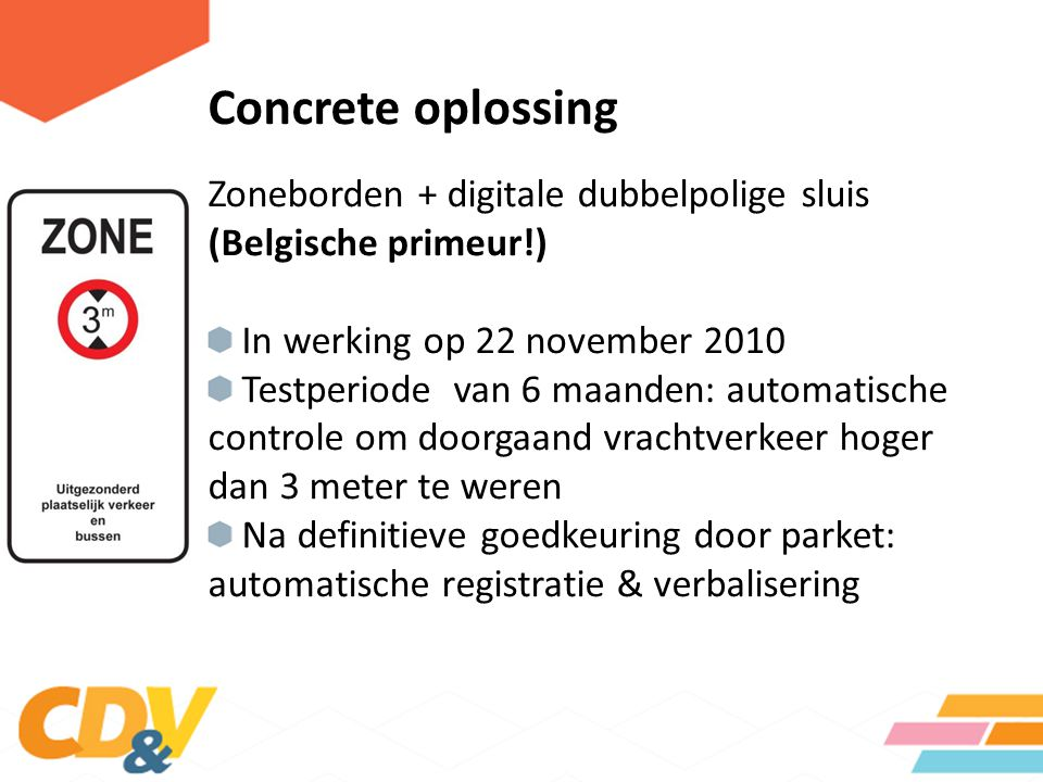 Concrete oplossing Zoneborden + digitale dubbelpolige sluis (Belgische primeur!) In werking op 22 november 2010.