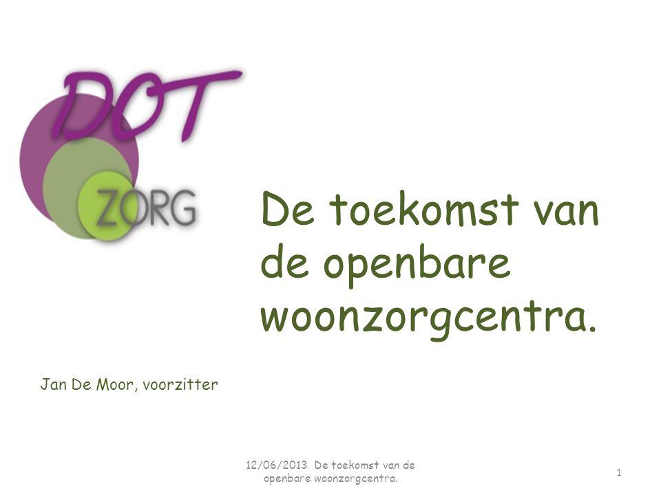 12/06/2013 De toekomst van de openbare woonzorgcentra.
