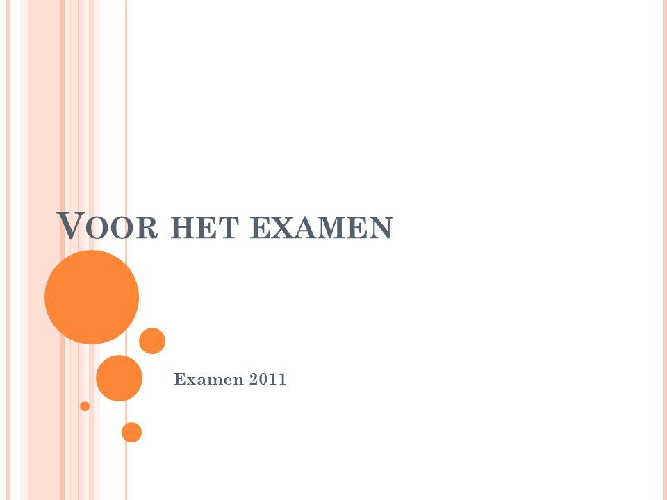 Voor het examen Examen 2011