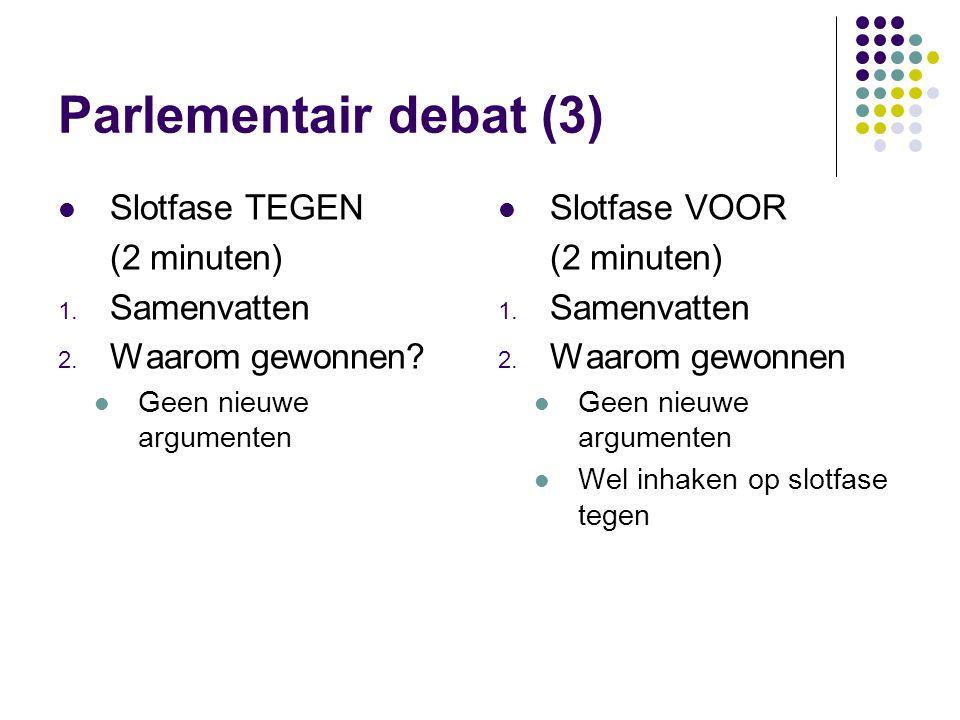 Parlementair debat (3) Slotfase TEGEN (2 minuten) Samenvatten