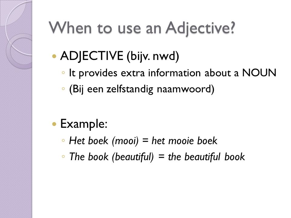 When to use an Adjective